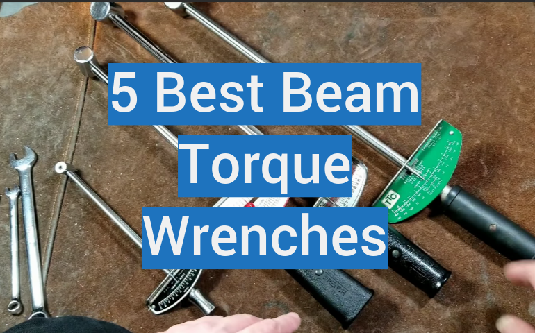 5 Best Beam Torque Wrenches