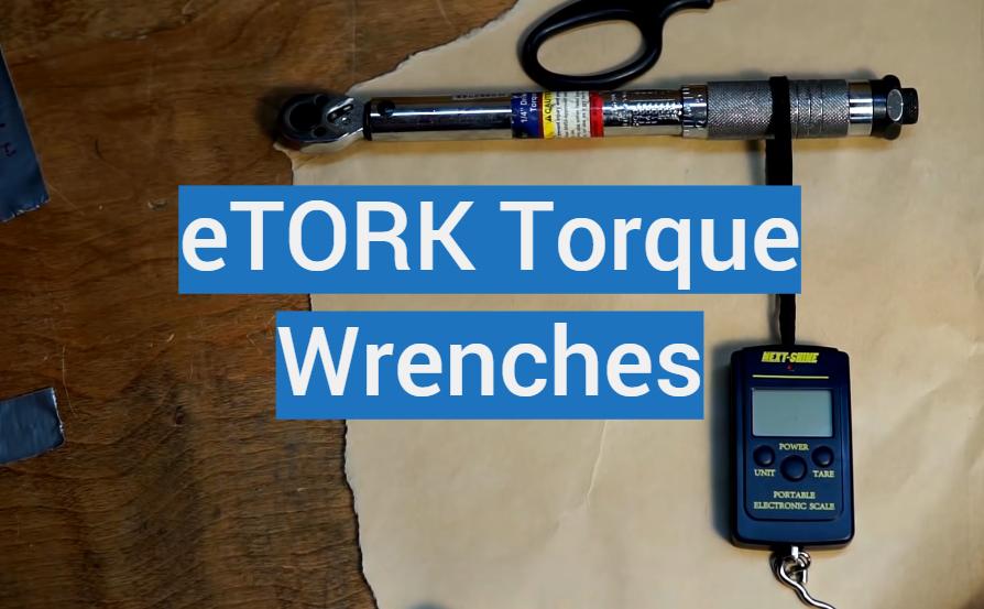 5 eTORK Torque Wrenches