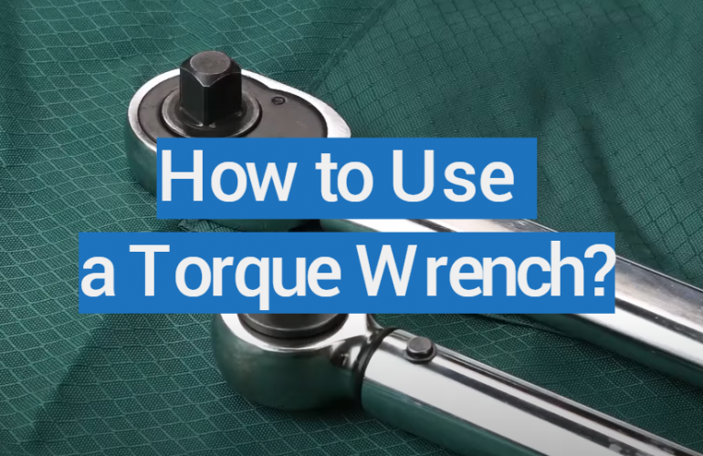 How to Use a Torque Wrench?