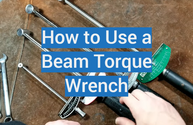How to Use a Beam Torque Wrench