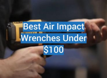 5 Best Air Impact Wrenches Under $100