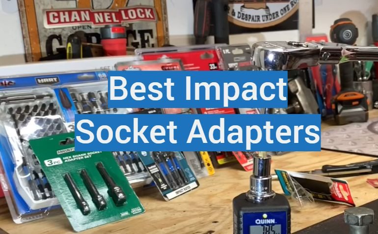 5 Best Impact Socket Adapters