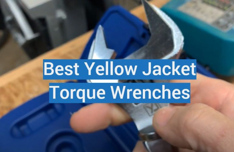 5 Best Yellow Jacket Torque Wrenches